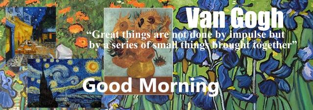 GOOD MORNING Van Gogh 2016